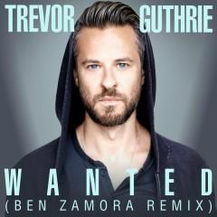 Wanted (Ben Zamora Remix) - Trevor Guthrie