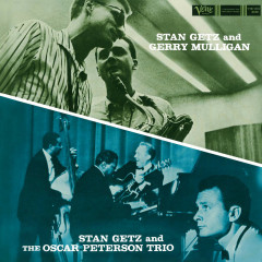 Stan Getz And Gerry Mulligan/Stan Getz And The Oscar Peterson Trio - Stan Getz, Gerry Mulligan, The Oscar Peterson Trio