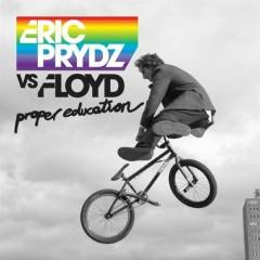 Proper Education - EP - Eric Prydz, Floyd