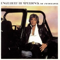 You and Your Lover - Engelbert Humperdinck
