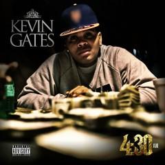 4:30am - Kevin Gates