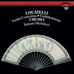 Locatelli: Violin Concertos - Roberto Michelucci, I Musici