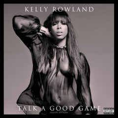Talk A Good Game (Deluxe Edition) - Kelly Rowland