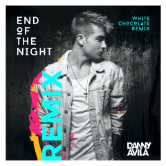 End Of The Night (White Chocolate Extended Remix) - Danny Avila