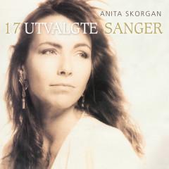 Anita Skorgan / 17 Utvalgte Sanger Digitalt Album - Anita Skorgan