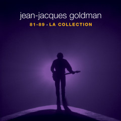 La collection 81-89 - Jean-Jacques Goldman