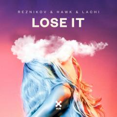 Lose It - Reznikov, Hawk, Lachi