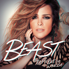 Beast - DJ Tommy Love, Wanessa Camargo