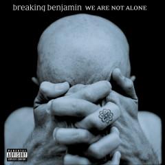 We Are Not Alone - Breaking Benjamin