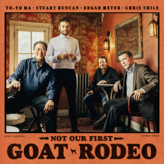 Not Our First Goat Rodeo - Yo-Yo Ma, Stuart Duncan, Edgar Meyer, Chris Thile