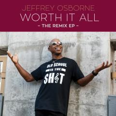 Worth It All - The Remix EP - Jeffrey Osborne