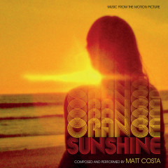 Orange Sunshine (Music From The Motion Picture) - Matt Costa