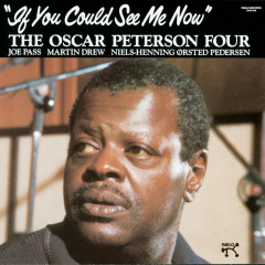 If You Could See Me Now - The Oscar Peterson Four