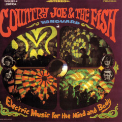 Electric Music For The Mind And Body - Country Joe & the Fish