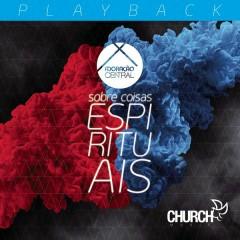 Sobre Coisas Espirituaisl (Playback) - Adoração Central