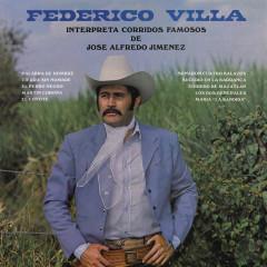 Federico Villa Interpreta Corridos Famosos de José Alfredo Jiménez - Federico Villa