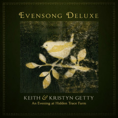 Evensong (Deluxe / An Evening At Hidden Trace Farm) - Keith & Kristyn Getty