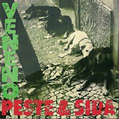 Veneno - Peste & Sida
