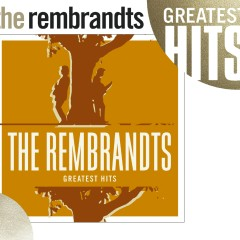 Greatest Hits [w/interactive booklet] - The Rembrandts