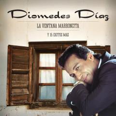 Diomedes Diaz, La Ventana Marroncita y 15 Éxitos Más! - Diomedes Díaz