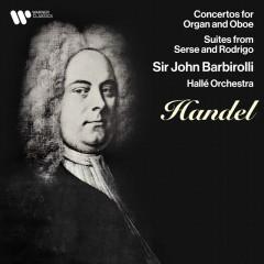 Handel: Concertos for Oboe & Organ, Suites from Serse & Rodrigo - Sir John Barbirolli