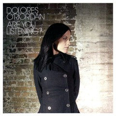 Are You Listening? - Dolores O'Riordan