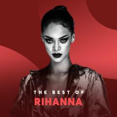Những Bài Hát Hay Nhất Của Rihanna - Rihanna