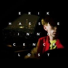 Innocence Lost - Erik Hassle