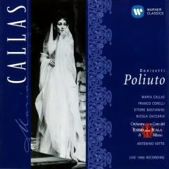 Donizetti: Poliuto - Maria Callas, Antonino Votto, Coro e Orchestra del Teatro alla Scala, Milano, Franco Corelli, Ettore Bastianini