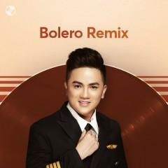Bolero Remix - Khưu Huy Vũ, Saka Trương Tuyền, Lương Gia Huy, Ngọc Sơn