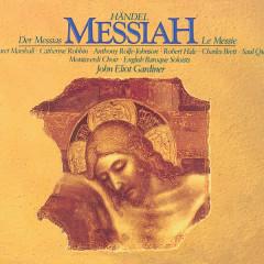 Handel: Messiah - The Monteverdi Choir, English Baroque Soloists, John Eliot Gardiner