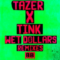 Wet Dollars (Remixes) - Tazer,Tink