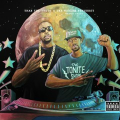 The Tonite Show with Trae tha Truth & The Worlds Freshest - Trae Tha Truth, DJ.Fresh