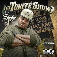The Tonite Show with Stevie Joe: Welcome to Oakland - Stevie Joe, DJ.Fresh
