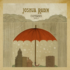 Covers, Vol. 1 - Joshua Radin