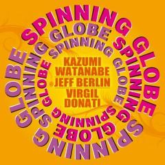 Spinning Globe (International Version) - Kazumi Watanabe