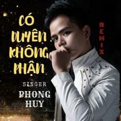 Có Duyên Không Phận (Remix) (Single) - Phong Huy