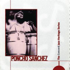 The Concord Jazz Heritage Series - Poncho Sanchez