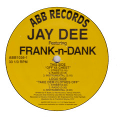 Off Ya Chest b/w Take Dem Clothes Off - Jay Dee