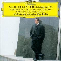 Schoenberg: Pelleas & Melisande / Wagner: Siegfried-Idyll - Orchester der Deutschen Oper Berlin, Christian Thielemann