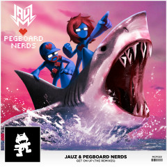 Get On Up (The Remixes) - JAUZ, Pegboard Nerds, GLACIER, Grabbitz, Candyland