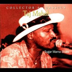 Sugar Mama Blues - Taj Mahal