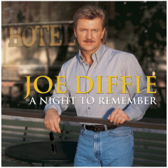 A Night To Remember - Joe Diffie