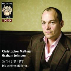 Schubert: Die schöne Müllerin - Wigmore Hall Live - Christopher Maltman, Graham Johnson