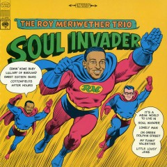 Soul Invader - The Roy Meriwether Trio