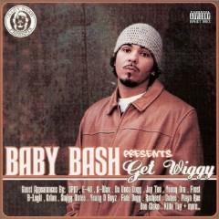 Get Wiggy - Baby Bash