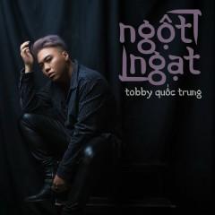 Ngột Ngạt (Single) - Tobby Quốc Trung