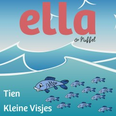 Tien Kleine Visjes - Ella & Nuffel