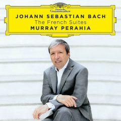 Johann Sebastian Bach: The French Suites - Murray Perahia