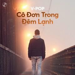 Cô Đơn Trong Đêm Lạnh - Kai Đinh, Quang Vinh, Mr. Siro, Phạm Anh Duy